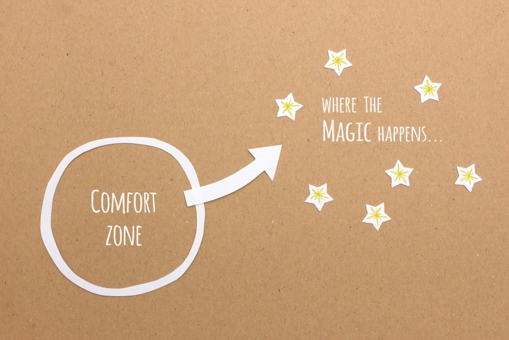 Your comfort zone versus where the magic & success happens